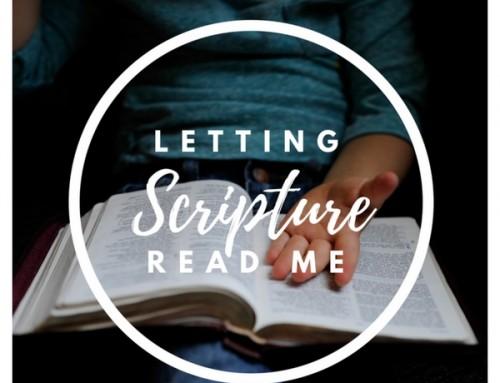 Letting Scripture Read Me