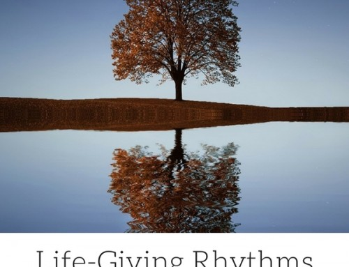 Life Giving Rhythms and Lenten Season