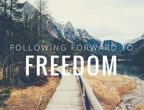 Following Forward to Freedom
