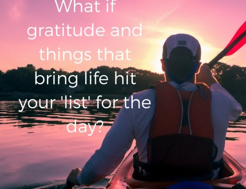 Prioritize What Gives You Life